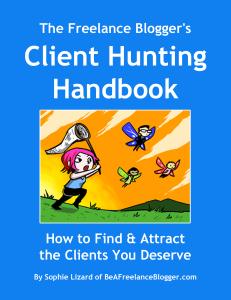 The Freelance Blogger's Client Hunting Handbook